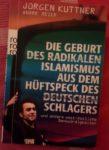 Die Geburt des radikalen Islamismus aus dem Hüftspeck des deutschen Schlagers: u...