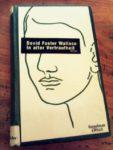 David Foster Wallace: In alter Vertrautheit