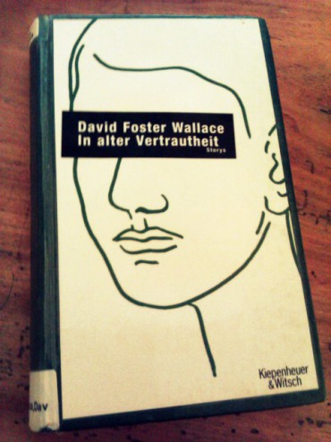 David Foster Wallace: In alter Vertrautheit