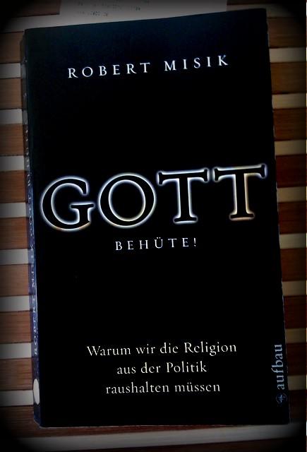 Gott behüte! Warum wir die Religion aus der Politik raushalten müssen