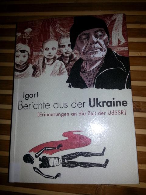 Berichte aus der Ukraine. Erinnerungen an die Zeit der UdSSR