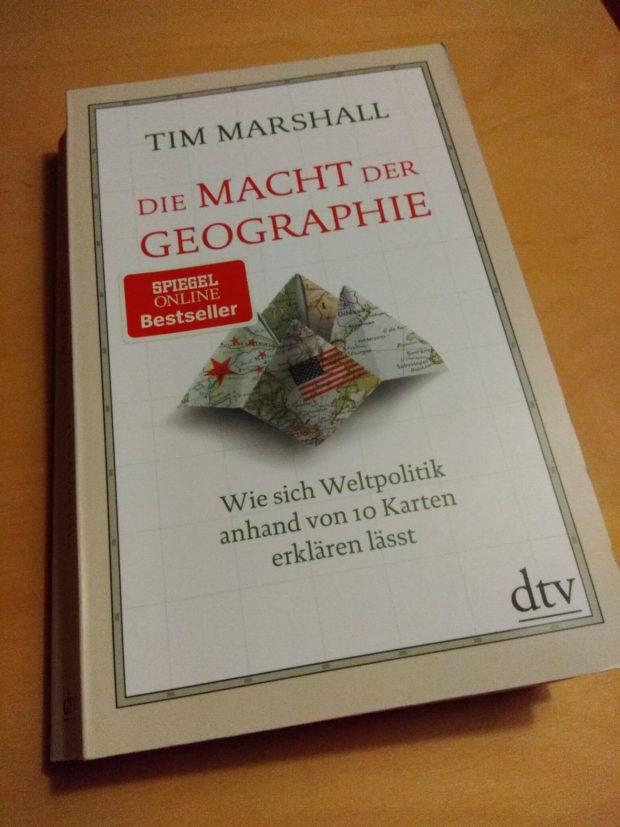 Die Macht der Geographie: Wie sich Weltpolitik anhand von 10 Karten erklären läs...
